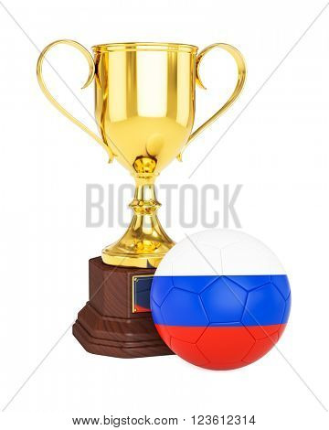 3d rendering of gold trophy cup and soccer football ball with Russia flag isolated on white background