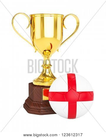 3d rendering of gold trophy cup and soccer football ball with England flag isolated on white background