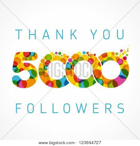 Thank you 5000 followers color numbers. The vector 5000th thanks card for network friends with color bubble