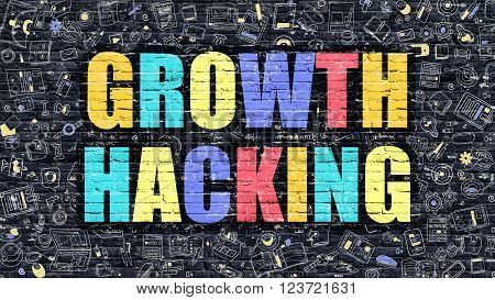 Growth Hacking Concept. Growth Hacking Drawn on Dark Wall. Growth Hacking in Multicolor. Growth Hacking Concept. Modern Illustration in Doodle Design of Growth Hacking.