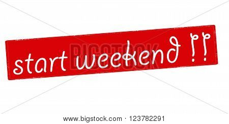 Rubber stamp with text start weekend inside vector illustration