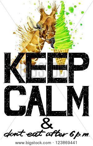 Keep Calm. Keep Calm and do not eat after 6 p.m. Keep Calm Tee shirt design.  Giraffe Watercolor illustration. Giraffe. Handwritten text. Keep Calm Tee shirt print.