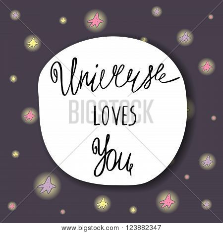 Cute hand drawn doodle postcard card cover with universe loves you quote and stars. Lettering positive background about love feelings universe God