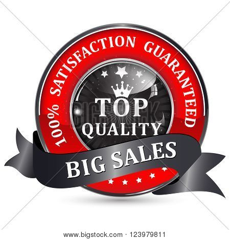 Top Quality. Big Sales. 100% Satisfaction guaranteed icon / button with ribbon.