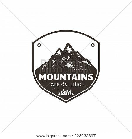 Vintage hand drawn mountains emblem. The great outdoor patch. Mountains are calling sign quote. Monochrome and grunge letterpress effect. Stock vector badge illustration isolated on white background.