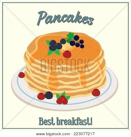 Vector pancakes illustration. Baking with syrup and blueberries and raspberries. Breakfast concept. Flat style.
