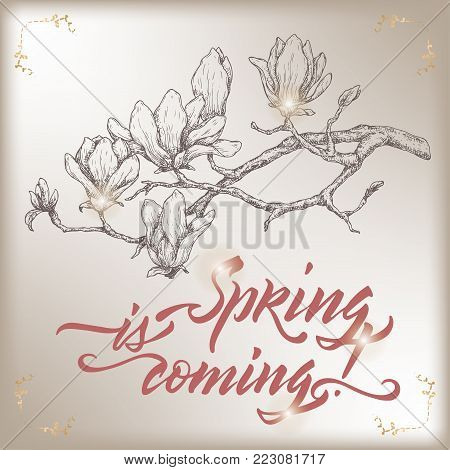 Romantic vintage greeting card template with Spring is Coming brush calligraphy and magnolia flower sketch. Great for seasonal design.
