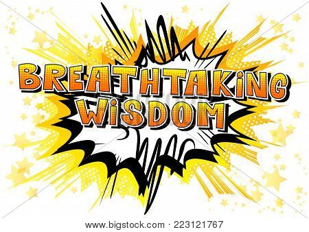 Breathtaking Wisdom - Comic book style word on abstract background.