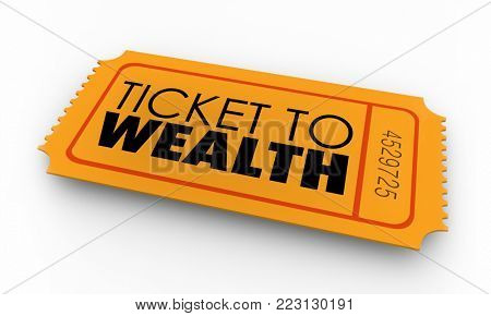 Ticket to Wealth Make Money Income Riches 3d Illustration