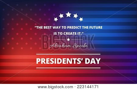 Presidents day background with Abraham Lincoln inspirational quote