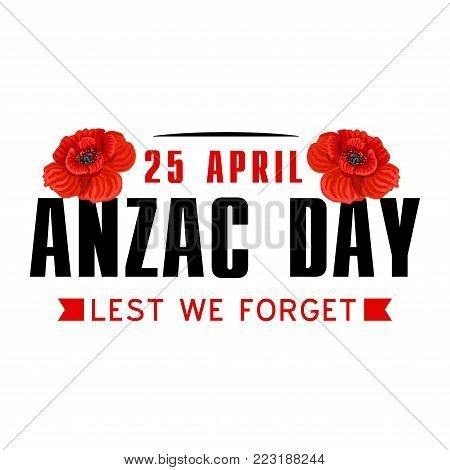 Anzac or Australian and New Zealand Army Corps Remembrance Day icon. Red poppy flower and ribbon banner with Lest We Forget text for World War soldier and veteran memorial card design