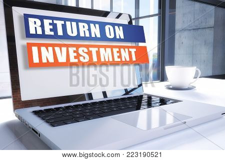 Return on Investment text on modern laptop screen in office environment. 3D render illustration business text concept.
