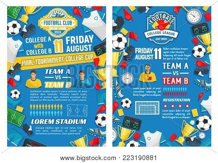 Soccer club match game or college league team football tournament posters design template. Vector soccer victory cup and football ball goal, flag and star on arena stadium and champion prize