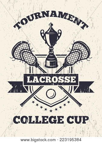 Retro poster of lacrosse theme in sport college. Lacrosse tournament college cup banner vinyage style illustration