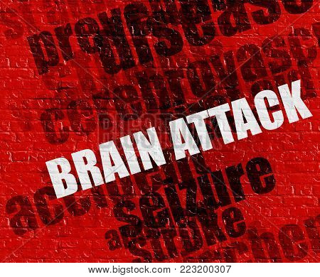 Modern healthcare concept: Red Brick wall with Brain Attack on it . Brain Attack on the Red Brick wall .