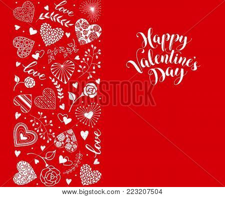 Happy Valentines Day greeting card with vertical frame from hearts and floral elements. Romantic hearts in horisontal composition with calligraphic phrase on red background.