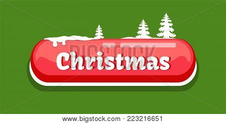 Red color Christmas button with white letters and New Year trees with a pile of snow above text isolated on greed background, vector illustration.
