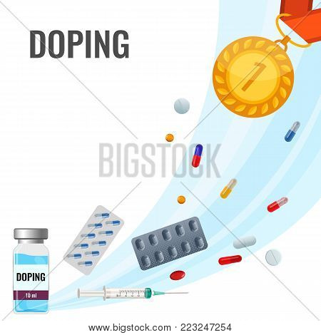 Doping drugs anti-agitative poster with harmful pills, liquids in bottles and gold metal for first place cartoon flat vector illustrations on white background.