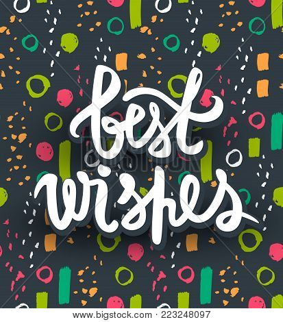 Best wishes vector card.Trendy lettering design. Colorful, bright poster. Awesome Illustration in sketch style.  Greeting card for Happy Birthday. Seamless pattern on a background.