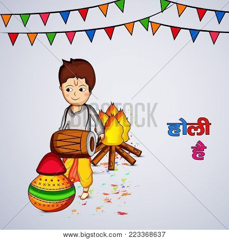 illustration of a boy playing drum, bonfire, pot and decoration with happy Holi text in hindi language on the occasion of Hindu Festival Holi