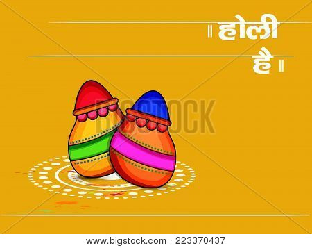 illustration of pots with happy Holi text in hindi language on the occasion of Hindu Festival Holi