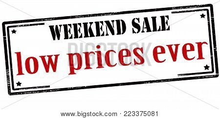 Rubber stamp with text weekend sale low prices ever inside, vector illustration