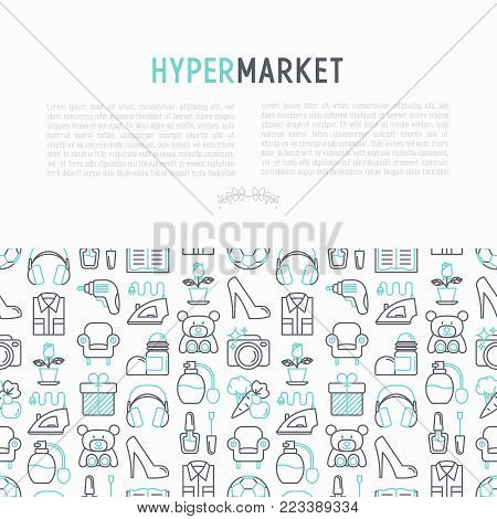Hypermarket concept with thin line icons set: apparel, sport equipment, electronics, perfumery, cosmetics, toys, food, appliances. Modern vector illustration for print media, web page template.