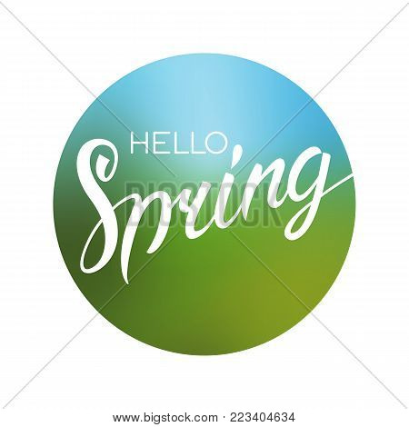 Hello spring text. Stock vector brush lettering on the abstract color background.