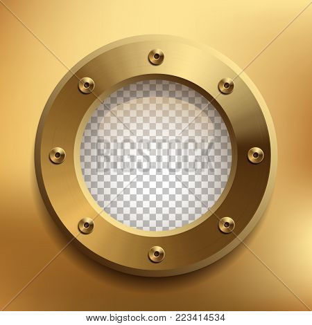 Brass porthole with transparent glass. Place your design on separate layer under the window. Vector illustration