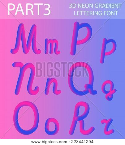 Neon 3D Typeset with Rounded Shapes. Tube Hand-Drawn Lettering. Font Set of Painted Letters. Night Glow Effect or liquid. Trendy alphabet Latin letters from A to Z. Vector illustration