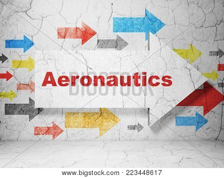 Science concept:  arrow with Aeronautics on grunge textured concrete wall background, 3D rendering