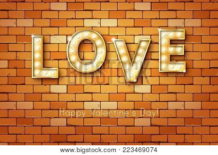 Retro light sign. Banner lights, the word Love on old brick wall background. Design element for Happy Valentine's Day. Ready for your design, greeting card, banner. Vector illustration