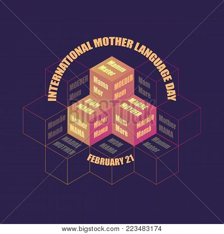 Isometric stylish bright colorful cubes and text for International Mother Language Day. Vector illustration. Words Mother in different languages.