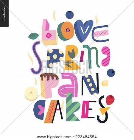 Lettering composition Love Spring Pancakes on the white background