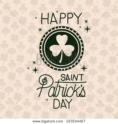 poster happy saint patricks day with clover emblem in green color silhouette with background pattern of clovers vector illustration