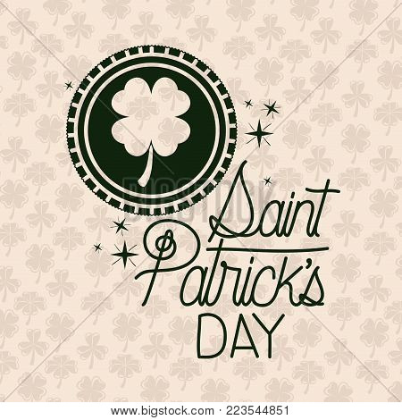 poster saint patricks day with clover emblem in green color silhouette with background pattern of clovers vector illustration