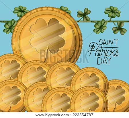 poster saint patricks day with gold coins set with emblem of clover and climbing plant of clovers in colorful silhouette over light blue background vector illustration