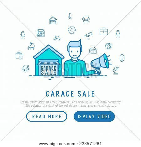 Garage sale concept. Man with speaker makes an announcement near the garage with thin line icons around: signboard, globe, telescope, guitar, rollers, armchair, toolbox. Modern vector illustration.