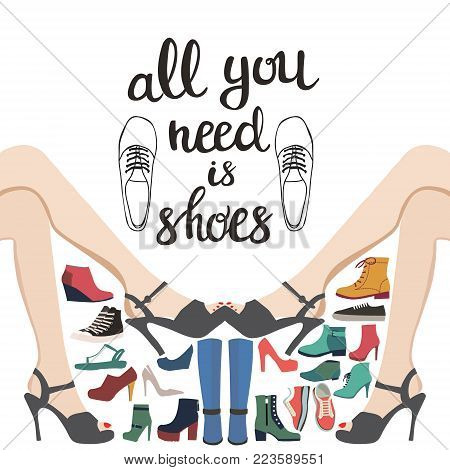 Fashion Collection Of Shoes and shopping.  Hand darwn vector fashion background with collection of shoes and  Lettering text all you need is shoes.