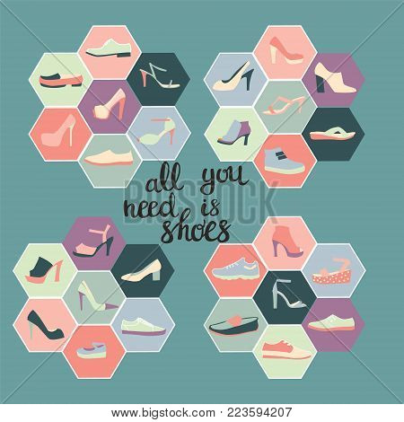 Hand darwn vector fashion icon set collection of shoes and  Lettering text all you need is shoes. Footwear in flat icons set of male and female shoes for different seasons.