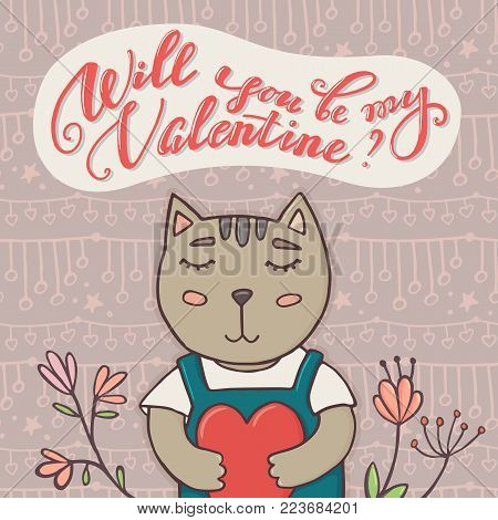 Will you be my Valentine greeting card, banner design, cute cat holding heart, doodle vector illustration. Valentine day greeting card with hand-written lettering, cute, funny cat and doodle flowers