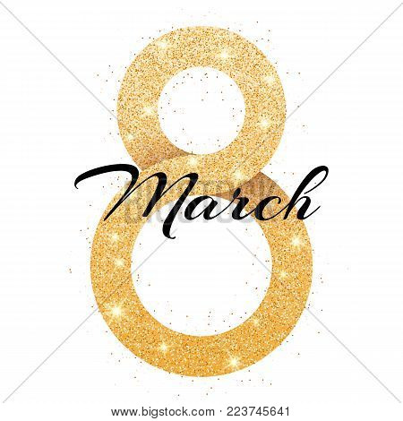 Greeting card for March 8. International happy women's day. Big golden number 8 from shine glitters isolated. Poster for 8 march. Vector illustration