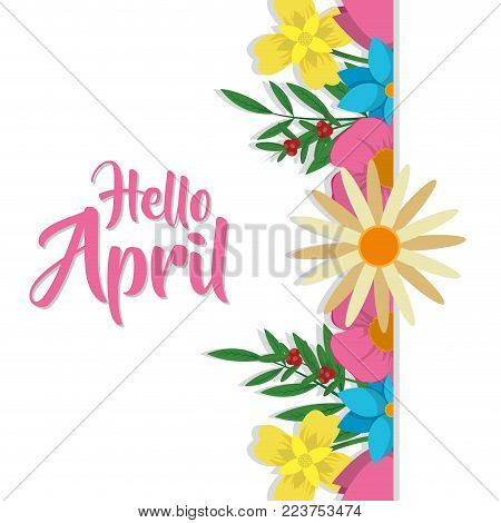 Flowers of hello april spring nature garden and floral theme Vector illustration