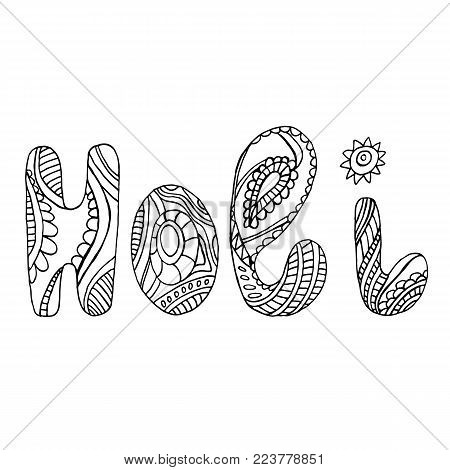 Coloring book word Holi, to the Indian holiday. Anti stress  ethnic bohemian background. Vintage decorative element.Indian motifs. Vector hand drawn letters Holi. Doodle creative typographic illustrati
