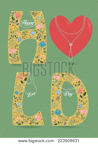 Happy Love Day. Big red Heart and Yellow Letters - H, L and D. Country floral decor - watercolor flowers, plants and hearts. Pearl collars with texts as pendants. Green background. Illustration