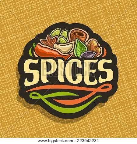 Vector logo for Spices, cut label with original brush typeface for word spices, in heap of indian condiments hot chilli pepper, clove of garlic, leaves of basil, star anise spice and cinnamon on black