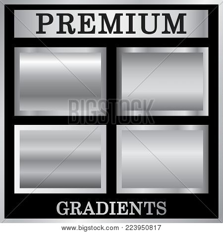 Silver gradient backgrounds set. Silver design texture for ribbon, frame, banner. Abstract silver gradient template. Metal steel plate. Metallic chrome pattern collection Vector illustration