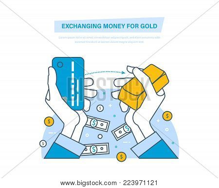 Exchanging money for gold concept. Buying gold. Hands hold a bank card and an ingot of gold. Concept of a financial transaction of buying and exchanging money for gold. Illustration thin line design.
