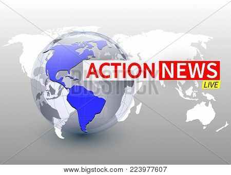 Action news, world news backgorund with planet, TV news design. Vector.