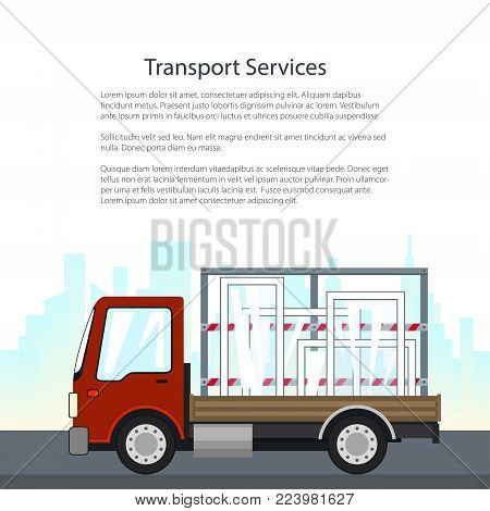 Lorry on a Background of the City, Small Truck Transports Windows and Text, Transportation and Cargo Delivery Services, Shipping and Freight of Goods, Flyer Poster Brochure Design, Vector Illustration